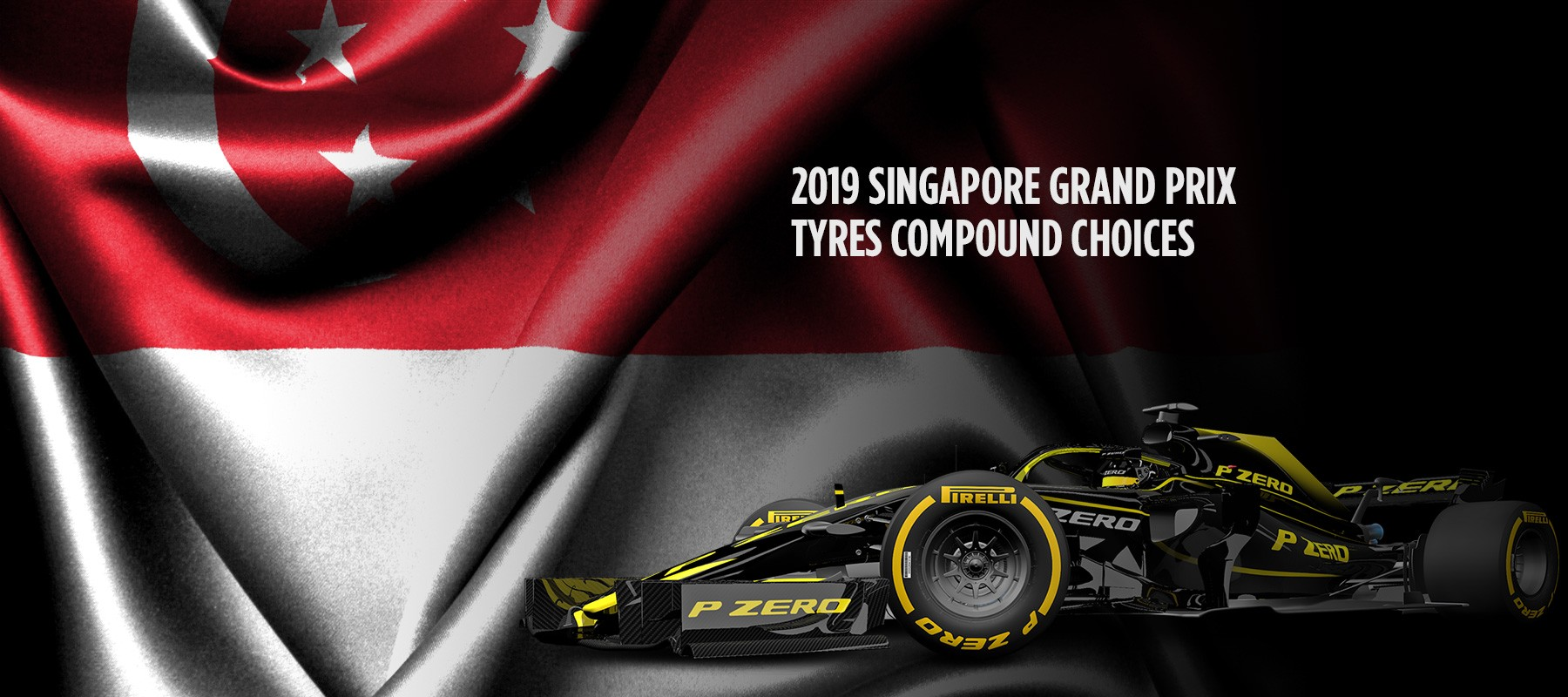 Pirelli is bringing the following compounds to the 2019 Singapore Grand Prix